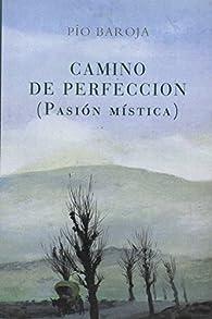 Camino de perfeccion par Pío Baroja