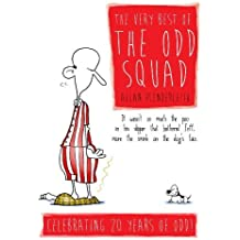 The Very Best of The Odd Squad: Celebrating 20 Years of Odd!: Written by Allan Plenderleith, 2013 Edition, Publisher: Ravette Publishing Ltd [Hardcover]