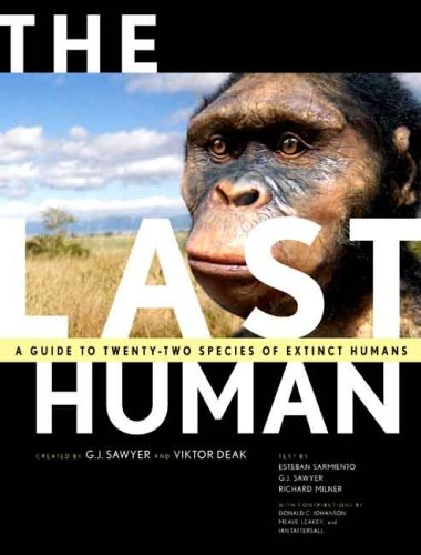 The Last Human: A Guide to Twenty-Two Species of Extinct Humans: A Guide to Twenty Species of Extinct Human Ancestors por Esteban Sarmiento