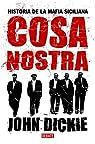Cosa Nostra: Historia de la mafia siciliana par Dickie