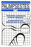 Telecharger Livres Palimpsestes N 14 Contraintes syntaxiques et liberte stylistique Le deplacement des elements dans la phrase (PDF,EPUB,MOBI) gratuits en Francaise