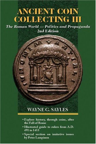 The Roman World--Politics and Propaganda (Ancient Coin Collecting) (Krause Coins 3. World)