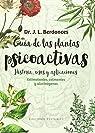 Guía De Las Plantas Psicoactivas par Josep Lluís Berdonces i Serra
