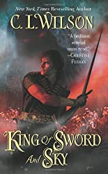 King of Sword and Sky (Tairen Soul) by C. L. Wilson (2008-09-01)