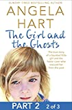 The Girl and the Ghosts Part 2 of 3: The true story of a haunted little girl and the foster carer who rescued her from the past