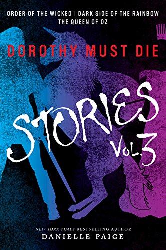 (Dorothy Must Die Stories Volume 3: Order of the Wicked, Dark Side of the Rainbow, The Queen of Oz (Dorothy Must Die Novella))