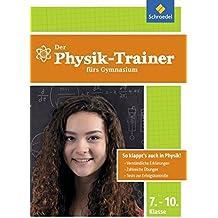 Der Mathe-Trainer / Der Physik-Trainer: Der Physik-Trainer fürs Gymnasium 7-10