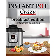 Instant Pot Crazy: Breakfast Edition Instant Pot Cookbook (English Edition)