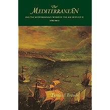 The Mediterranean and the Mediterranean World in the Age of Philip II (Mediterranean & the Mediterranean World in the Age of Philip)