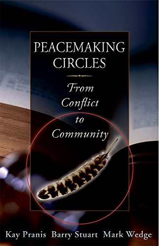 Peacemaking Circles: From Crime To Community Bennett Wedges