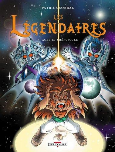 Les Légendaires T07 : Aube et crépuscule