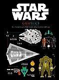 Star Wars Graphics. El Universo Star Wars En Infografías (Star Wars - Especializados)