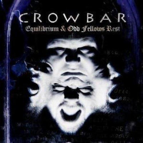 Equilibrium / Odd Fellows Rest by CROWBAR (2007-07-31)