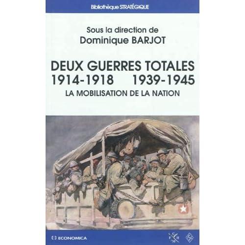 Deux guerres totales 1914-1918 1939-1945 : La mobilisation de la nation