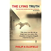 The Lying Truth: Comparable to 'Girl on the Train.' Much more than a fast-paced psychological thriller.