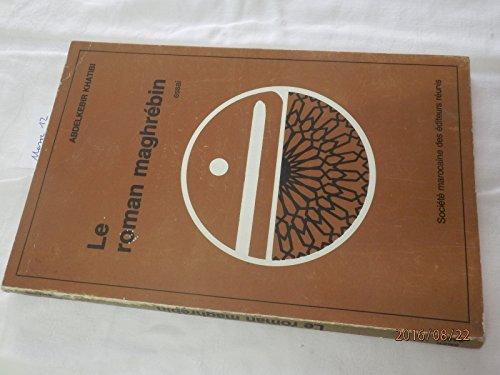 Abdelkabir Khatibi. Le Roman maghrébin