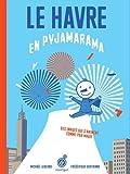 Le Havre en pyjamarama
