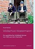 Wildschütz Klostermann: Ein westfälischer Wilddieb-Roman von 1935 aus dem Diemeltal (edition leutekirche sauerland)