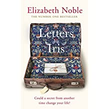 Letters to Iris: The most uplifting book you will read this year, from the Number One bestselling author
