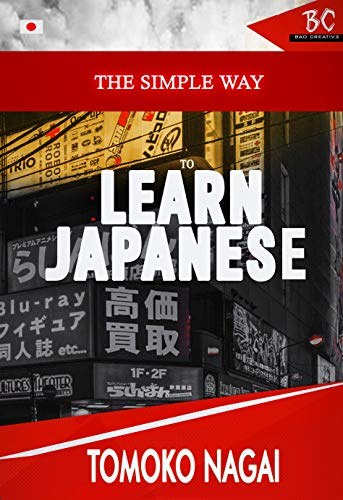 The Simple Way To Learn Japanese (English Edition)