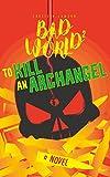 To Kill an Archangel: Bad World 2