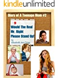 Would The Real Mr. Right Please Stand Up! (Diary of A Teenage Mom Book 2)