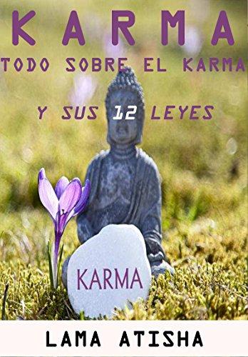 KARMA: Todo Sobre El Karma Y Sus 12 Leyes Que Te Cambiaran La Vida