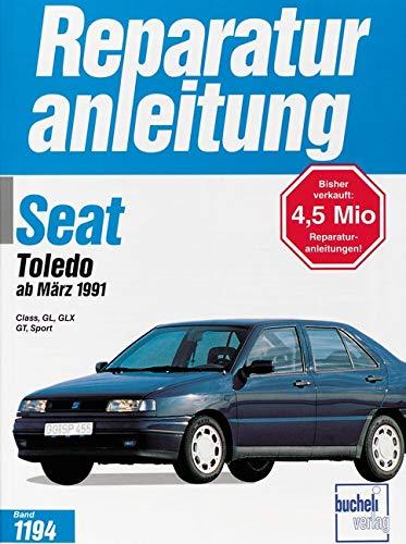Seat Toledo   ab März 1991: Class/GL/GLX/GT/Sport    //  Reprint der 1. Auflage 1996 (Reparaturanleitungen)
