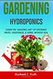 #8: Gardening: Hydroponics - Learn the Amazing Art of Growing: Fruits, Vegetables, & Herbs, Without Soil