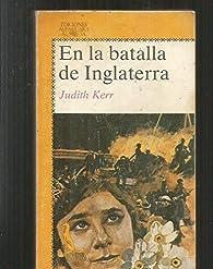 En la batalla de Inglaterra  par Judith Kerr