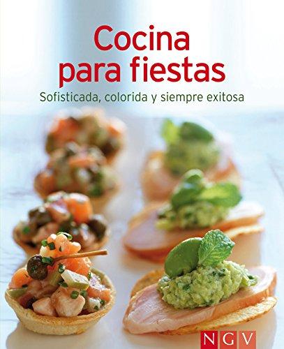 Cocina para fiestas: Nuestras 100 mejores recetas en un solo libro por Naumann & Göbel Verlag