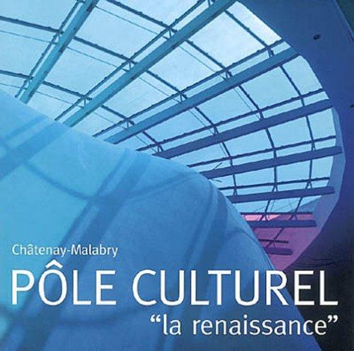 Châtenay-Malabry, pôle Culturel: La renaissance