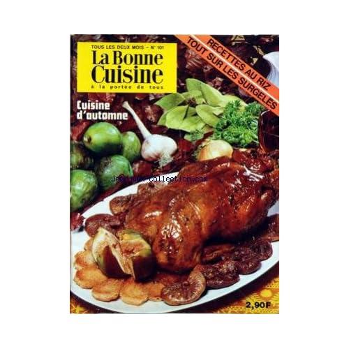 BONNE CUISINE A LA PORTEE DE TOUS (LA) [No 101] du 01/10/1972 - RECETTES AU RIZ - LES SURGELES - CUISINE D'AUTOMNE - L'AUVERGNE - ALIMENTATION DES ENFANTS