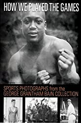 How We Played the Games: Sports Photographs 1910-1922 from the George Grantham Bain Collection