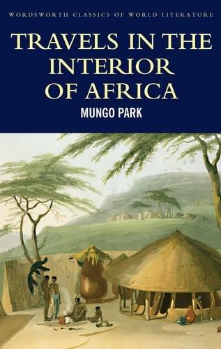 Travels In The Interior Of Africa (Wordsworth Classics of World Literature) por Mungo Park