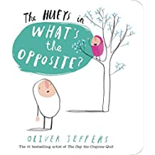 The Hueys: What's the Opposite?: A Hueys Book by Oliver Jeffers (2016-01-12)