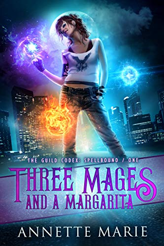 Three Mages and a Margarita (The Guild Codex: Spellbound Book 1) (English Edition)