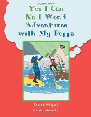 yes-i-can-no-i-wont-adventures-with-my-poppa-by-dennis-magid-2013-05-03