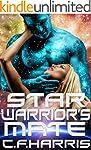 Star Warrior's Mate: A Scifi Alien Ro...
