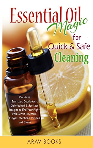 essential-oil-magic-for-quick-safe-cleaning-75-homemade-sanitizer-deodorizer-disinfectant-spritzer-t