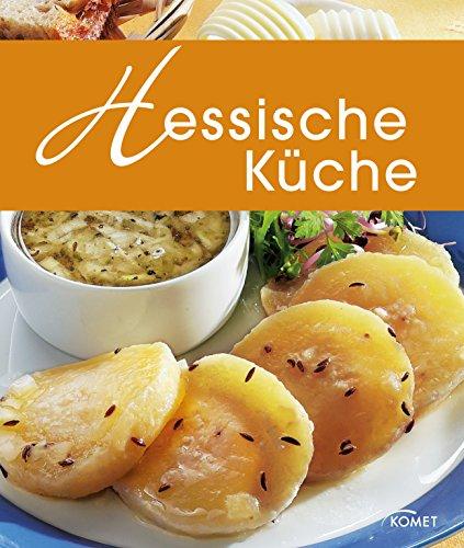 Hessische Küche: Die schönsten Spezialitäten aus Hessen (Spezialitäten aus der Region)