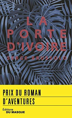 La Porte d'ivoire - prix roman d'aventures 2018 par Serge Brussolo