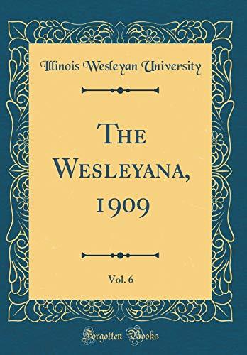 The Wesleyana, 1909, Vol. 6 (Classic Reprint)