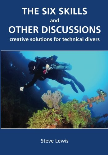 the-six-skills-and-other-discussions-creative-solutions-for-technical-divers