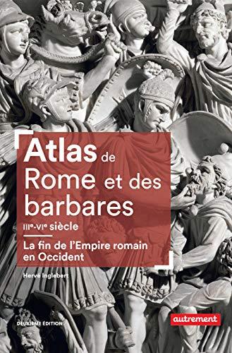 Atlas de Rome et des barbares (IIIe-VIe siècle) (Atlas Mémoires)