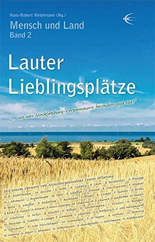 """Lauter Lieblingsplätze: """"… wo uns Mecklenburg-Vorpommern besonders gut tut!"""" (Mensch und Land)"""