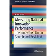 Measuring National Innovation Performance: The Innovation Union Scoreboard Revisited (Springer Briefs in Economics)