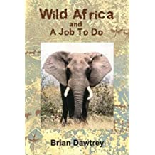 Wild Africa and a Job to Do