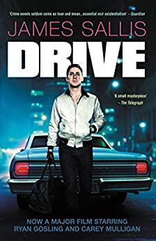 Drive: The book that inspired the major film starring Ryan Gosling by [Sallis, James]