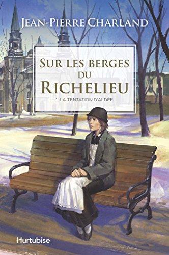 Sur les Berges du Richelieu V 01 la Tentation d'Aldee